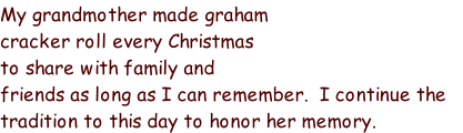 My grandmother made graham