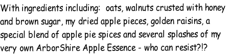 With ingredients including:  oats, walnuts crusted with honey 